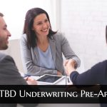 What is TBD Underwriting Pre-Approval
