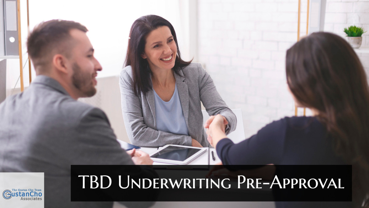 TBD Underwriting Pre-Approval Signed Off By Mortgage Underwriters