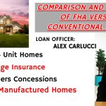 What is COMPARISON AND BENEFITS OF FHA VERSUS CONVENTIONAL LOANS