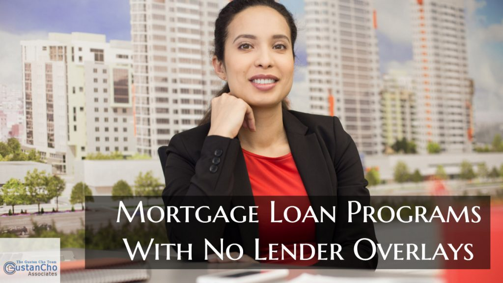 What are Mortgage Loan Programs With No Lender Overlays