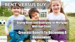 Home Purchase Versus Renting Home For First Time Home Buyers
