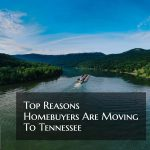 Top Reasons Homebuyers Are Moving To Tennessee