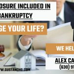 WHAT MEANS FORECLOSURE INCLUDED IN BANKRUPTCY