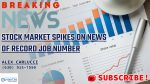 Stock Market Spikes On News Of Record Job Numbers