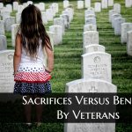 Sacrifices Versus Benefits By Veterans