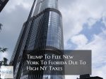 Trump Flees New York To Florida Due To High-Taxes