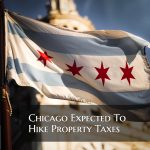 Chicago Expected To Hike Property Taxes