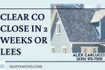 Clear To Close In 2 Weeks Or Less