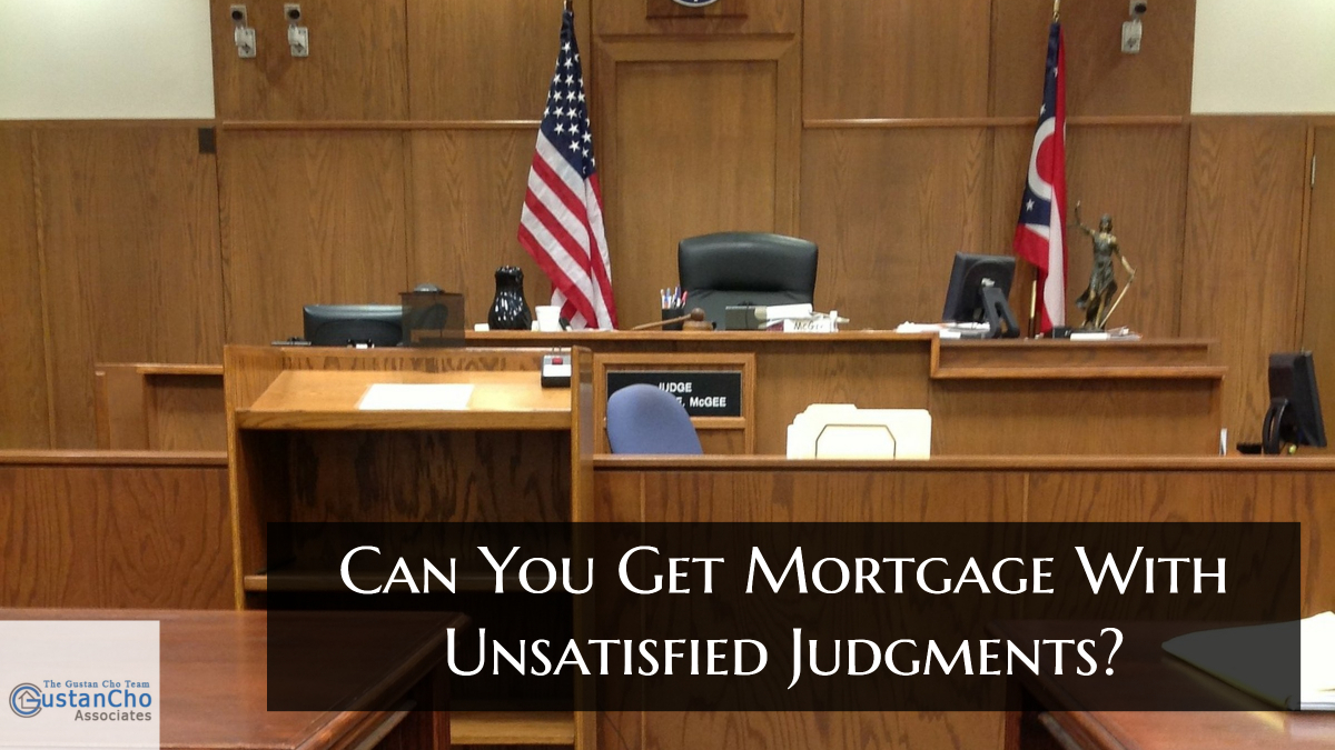 Can You Get Mortgage With Unsatisfied Judgments_
