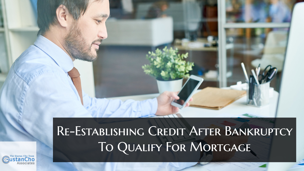 Re-Establishing Credit After Bankruptcy To Qualify For Mortgage