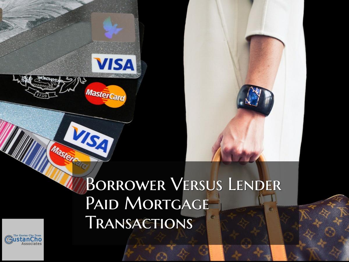 Lender Versus Borrower Paid Mortgage Transactions