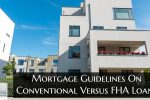 Mortgage Guidelines On Conventional Versus FHA Loans