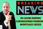VA Loans During Coronavirus Pandemic
