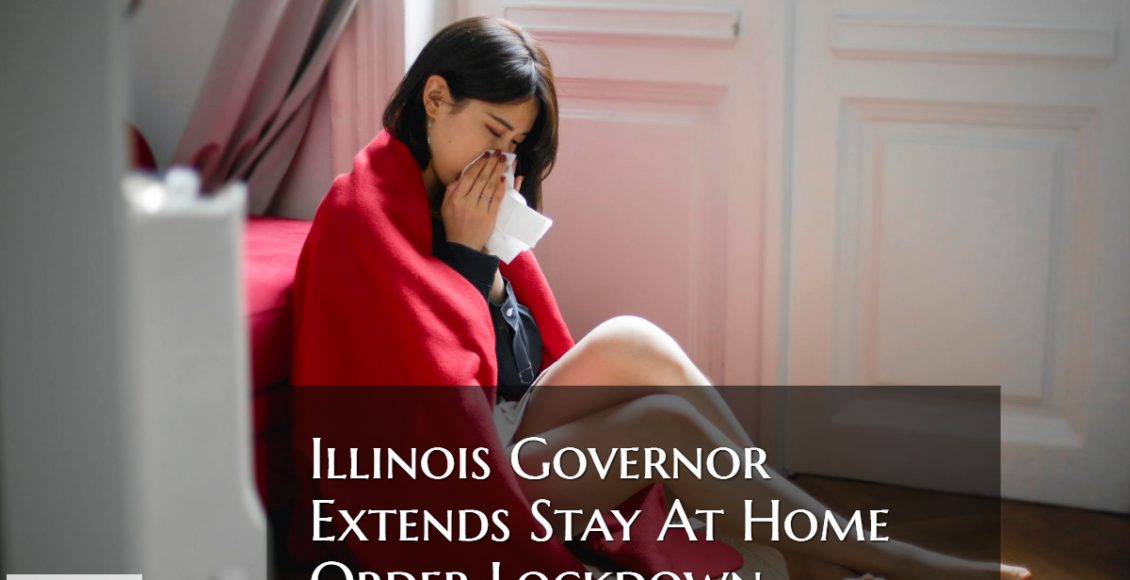 Illinois Governor Extends Stay At Home Order