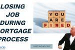Losing Job During Mortgage Process