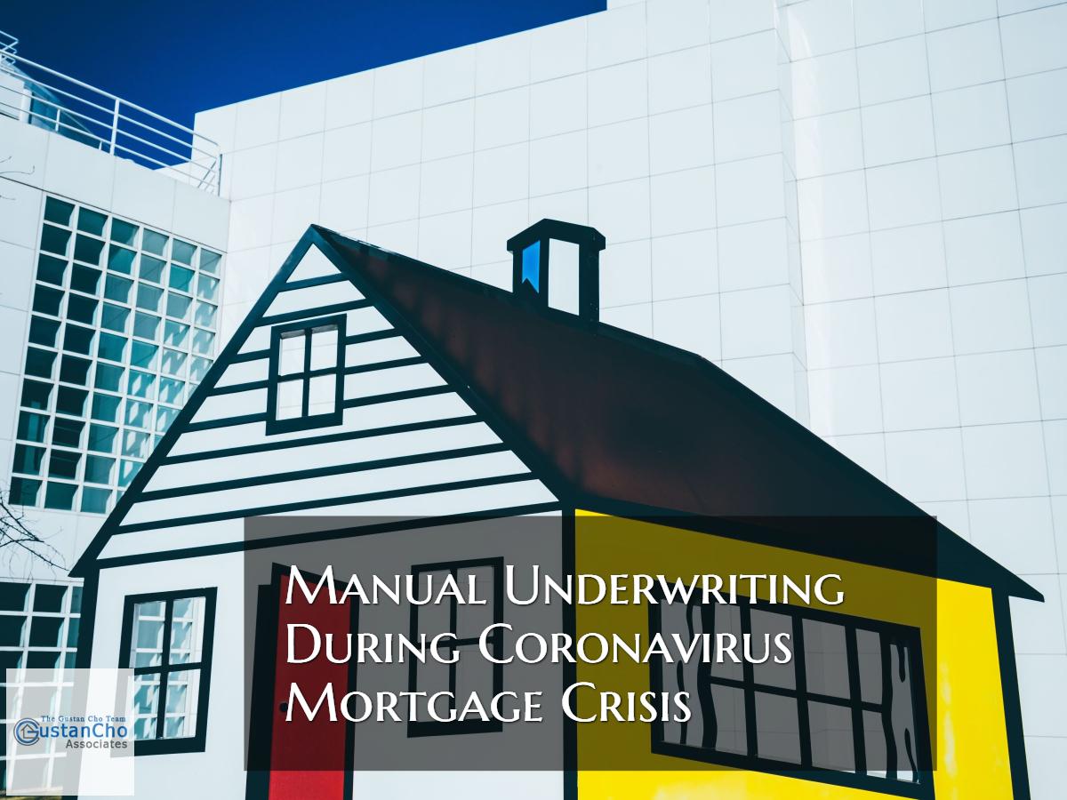 Manual Underwriting During Coronavirus Mortgage Crisis