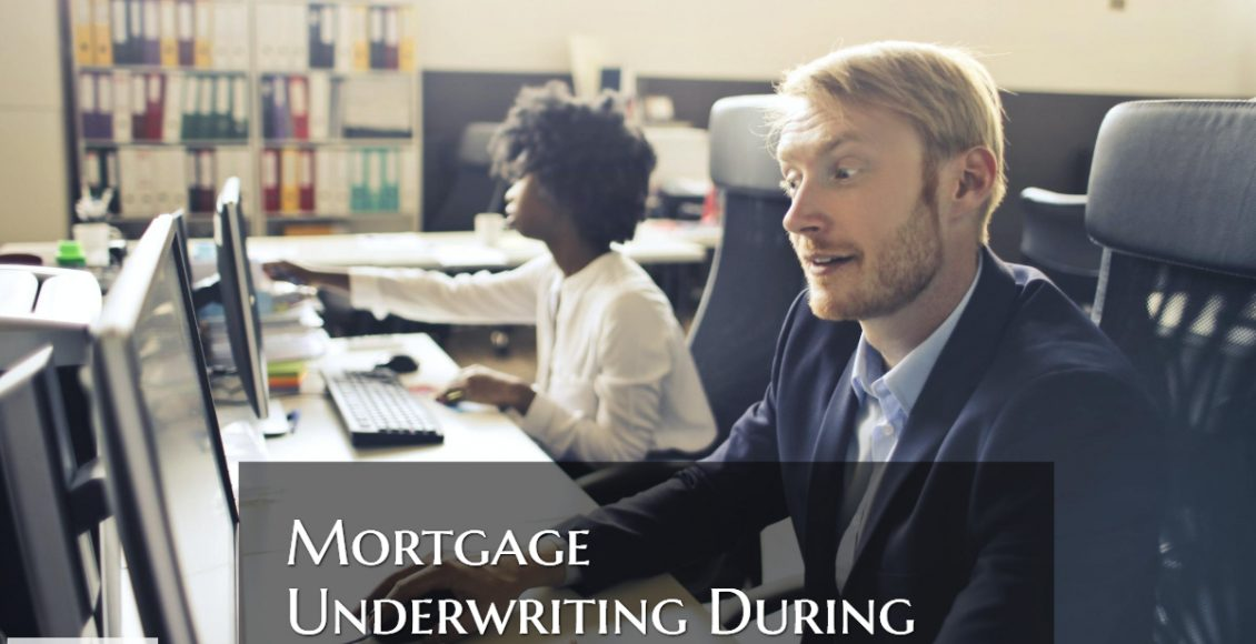 Mortgage Underwriting During The Covid-19 Pandemic