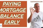Paying Mortgage Balance Early Before End Of Loan Term