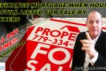 Refinance Mortgage When House Is Still Listed For Sale