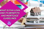 What Is FHA Loan And Its Benefits And Mortgage Guidelines