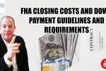 FHA CLOSING COSTS AND DOWN PAYMENT GUIDELINES AND REQUIREMENTS