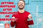 How to get a mortgage after foreclosure or bankruptcy