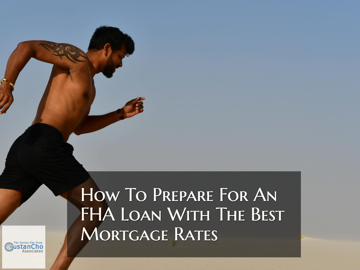 How To Prepare For An FHA Loan With The Best Mortgage Rates