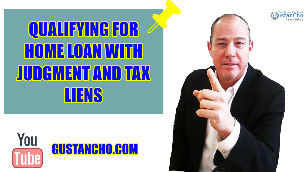 Qualifying For Home Loan With Judgment And Tax Liens