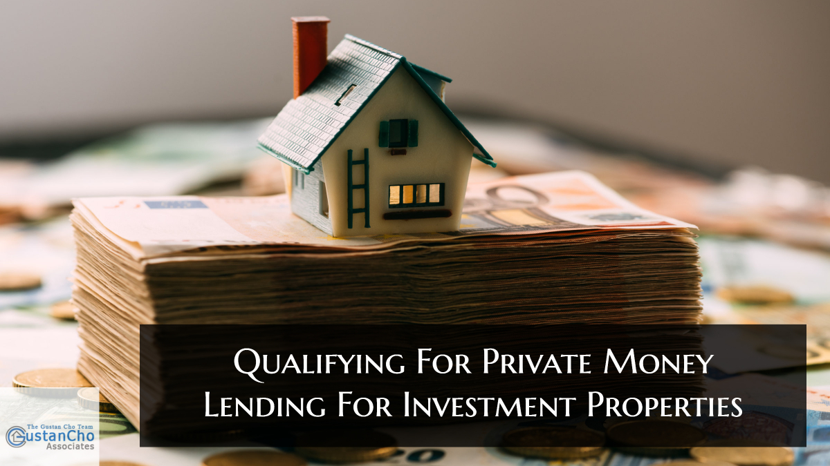 Qualifying For Private Money Lending For Investment Properties