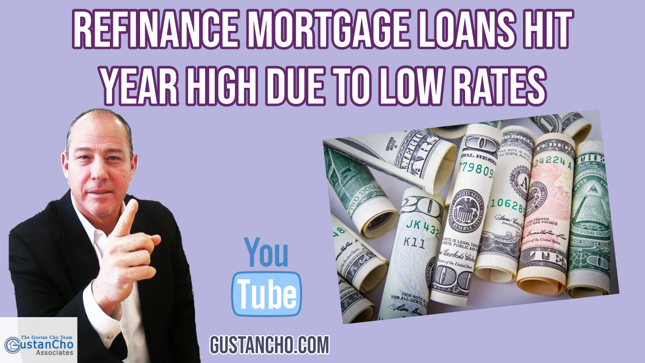 Refinance Mortgage Loans Hit Year High Due To Low Rates