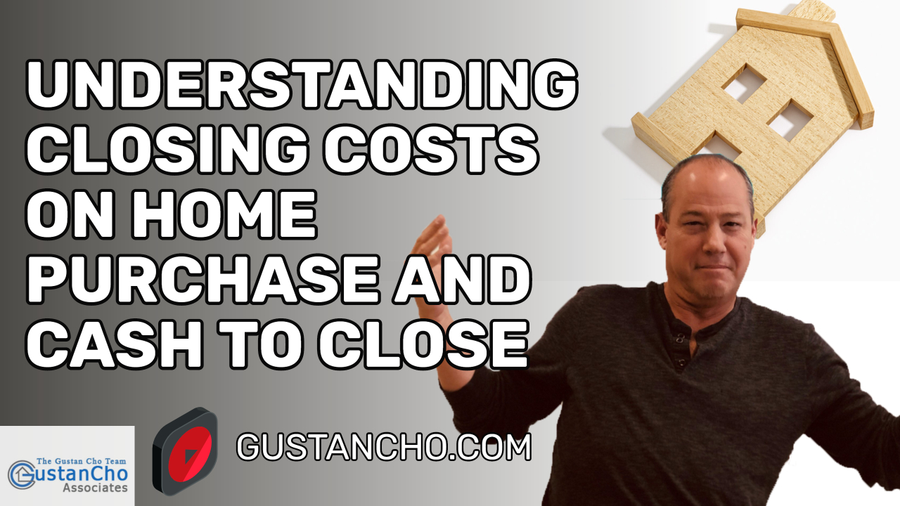 Understanding Closing Costs On Home Purchase And Cash To Close
