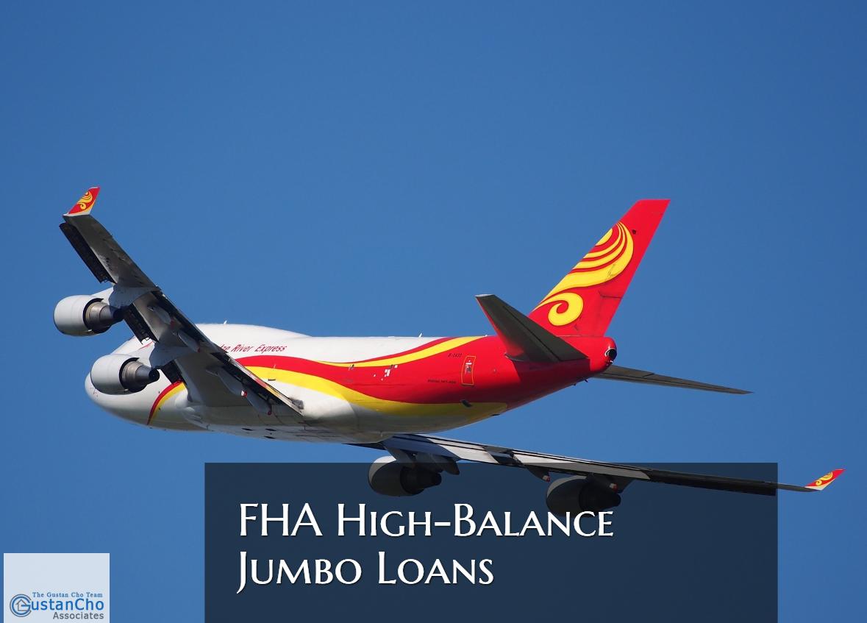 FHA High-Balance Jumbo Loans Mortgage Guidelines