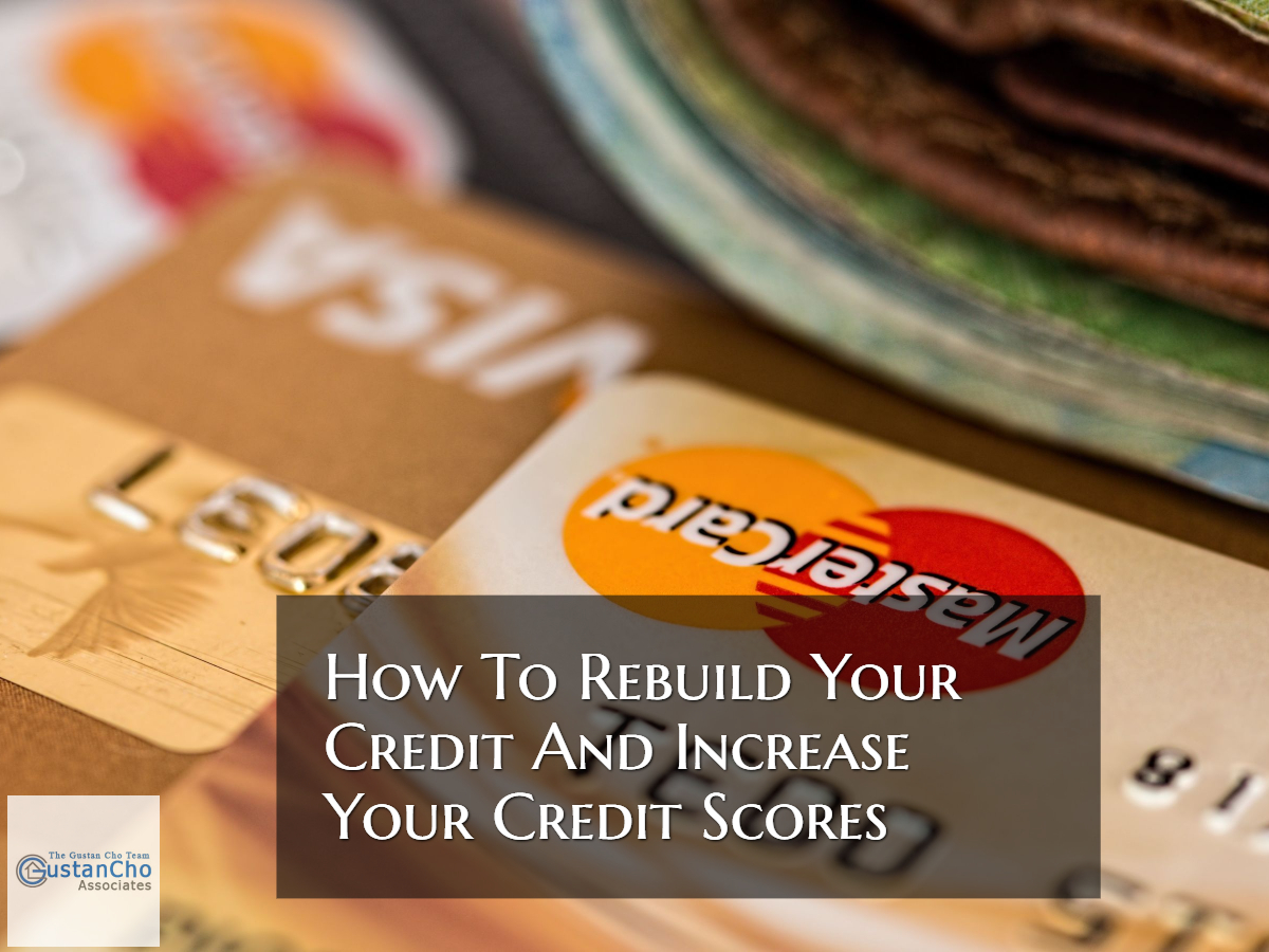 How To Rebuild Your Credit And Increase Your Credit Scores