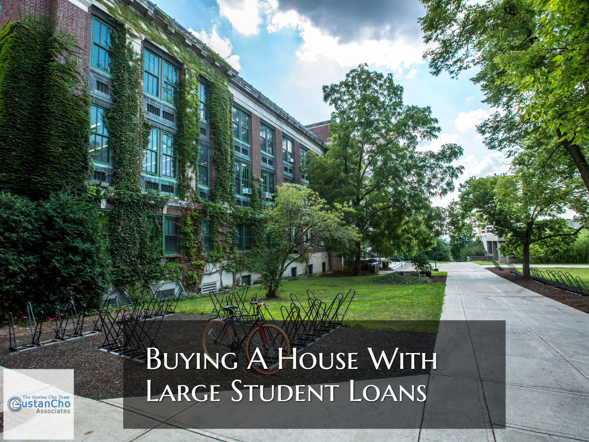 Buying A Home With Large Student Loan Debts