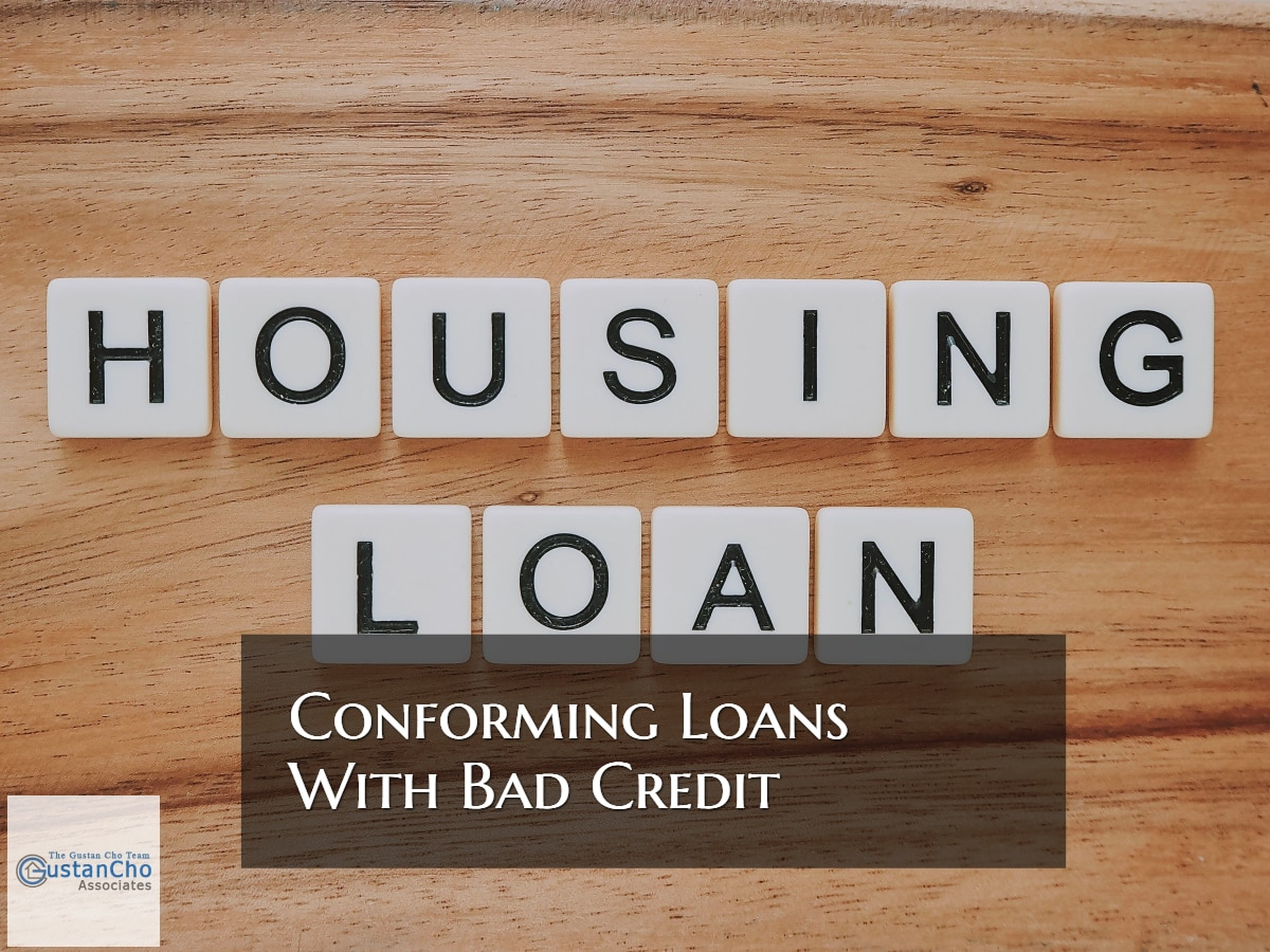 Conforming Loans With Bad Credit