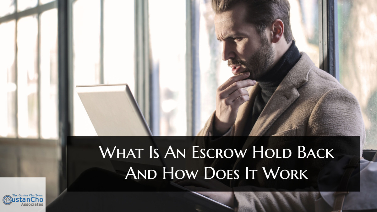 What Is An Escrow Hold Back And How Does It Work