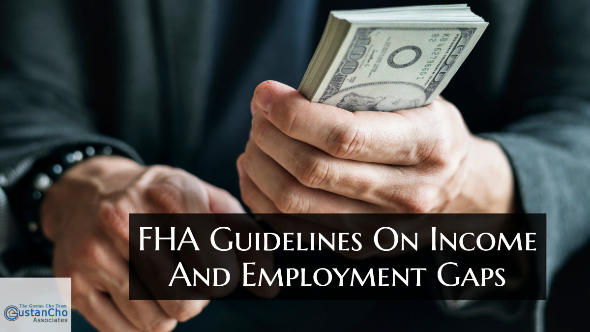 What are FHA Guidelines On Income And Employment Gaps