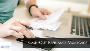 What is a Cash-Out Refinance Mortgage