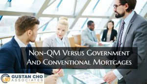 The difference between non-QM mortgage loans and government and conventional mortgages