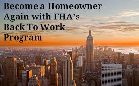 FHA Back To Work Home Loans