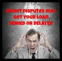 Credit Disputes During Mortgage Process