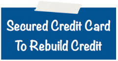 secured credit cards to rebuild your credit